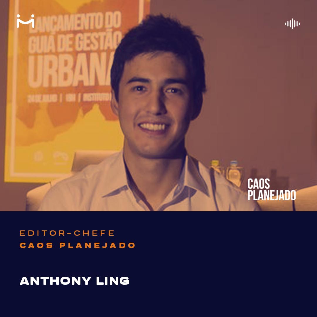 Anthony Ling, uma das vozes mais influentes no desenvolvimento urbano brasileiro dos últimos anos, é Editor-chefe do site Caos Planejado e defende uma visão mais humana e pragmática do urbanismo