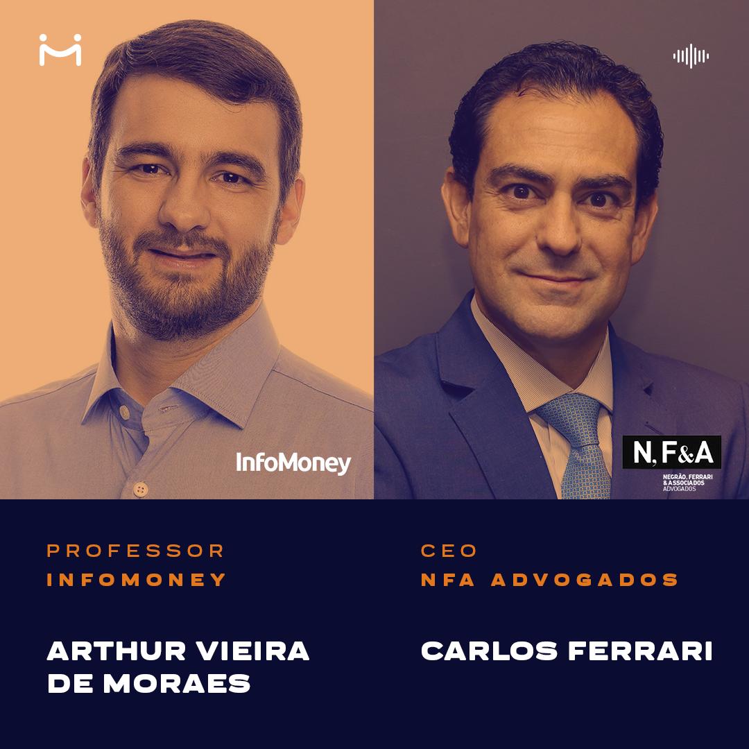 Arthur Vieira de Moraes, professor e apresentador do Infomoney, e Carlos Ferrari, sócio-fundador da NFA Advogados, conversam sobre o novo momento dos Fundos Imobiliários no Brasil