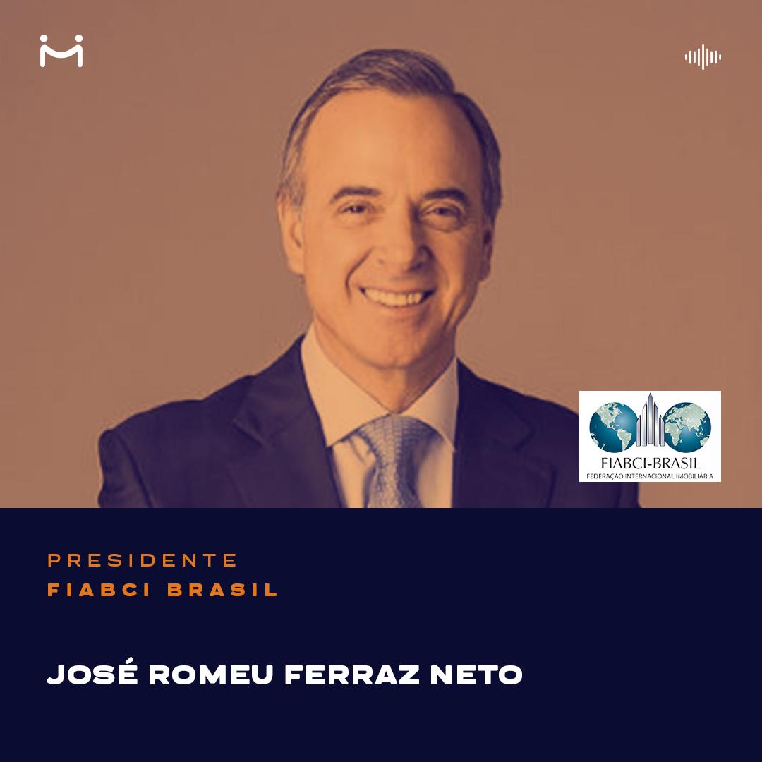 José Romeu Ferraz Neto, presidente da Fiabci Brasil, fala um pouco de sua trajetória, das lições aprendidas e das expectativas para os mercados imobiliário e turístico
