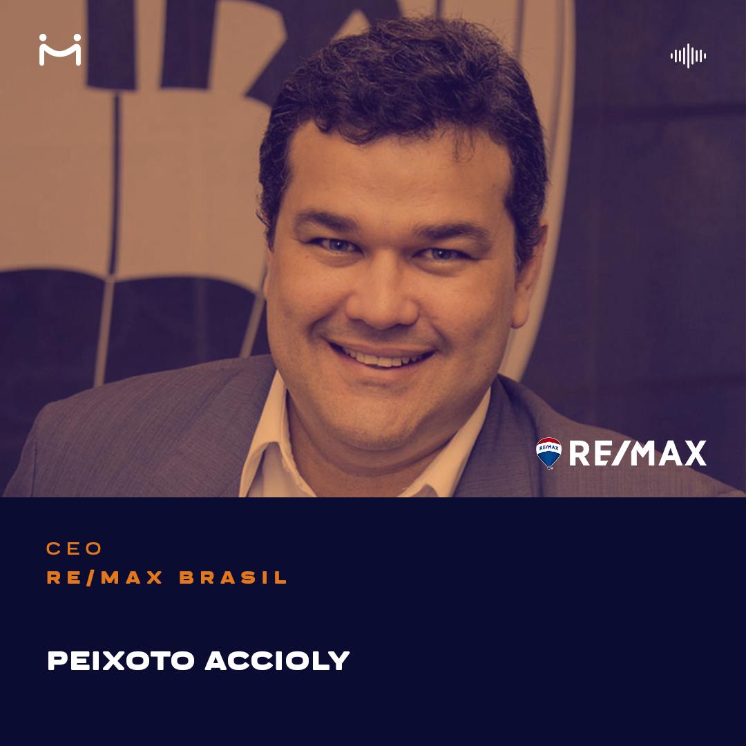 Peixoto Accyoli, CEO da RE/MAX Brasil, fala como foi desbravar um novo cenário imobiliário e turístico nacional, com o início da ADIT Brasil, e a implantação da maior franquia imobiliária no país
