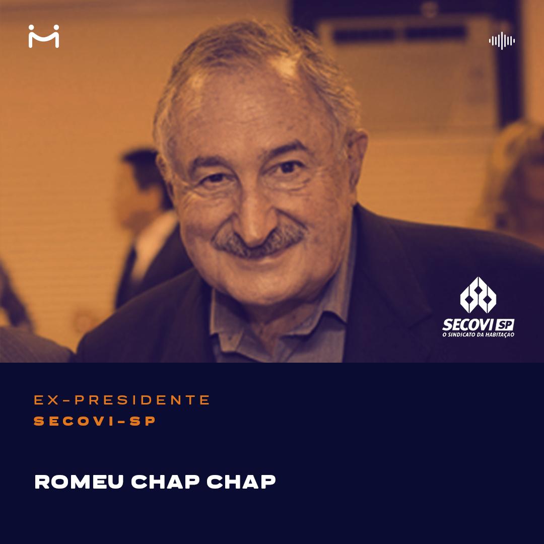 Romeu Chap Chap, Ex-Presidente do SECOVI-SP, a maior liderança do mercado imobiliário nas últimas décadas, dá uma verdadeira aula sobre a história do setor