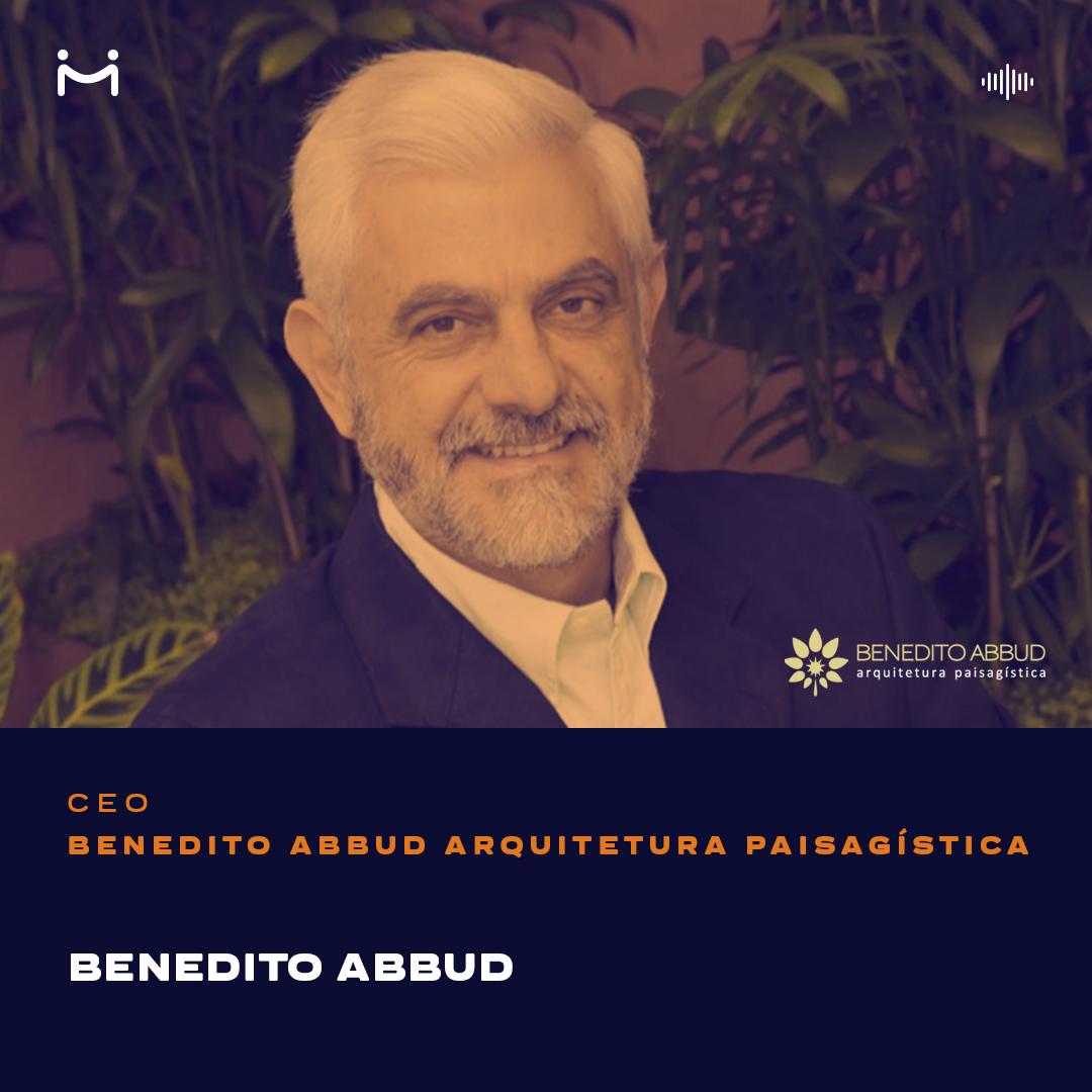 O paisagista Benedito Abbud compartilha o que aprendeu em 50 anos de atuação no mercado imobiliário