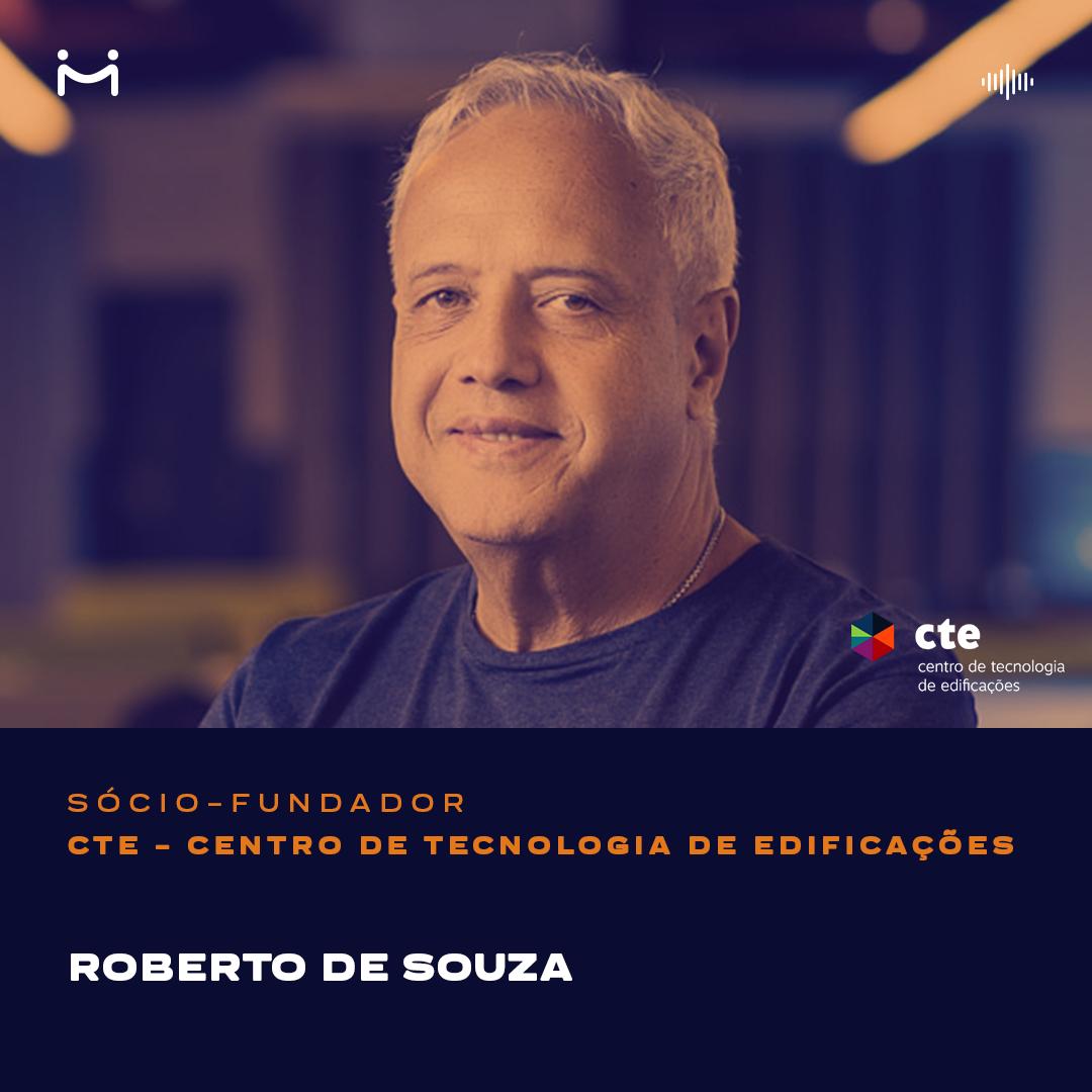 Roberto de Souza, sócio-fundador do CTE, fala sobre inovações tecnológicas, smart cities, sustentabilidade e industrialização na construção