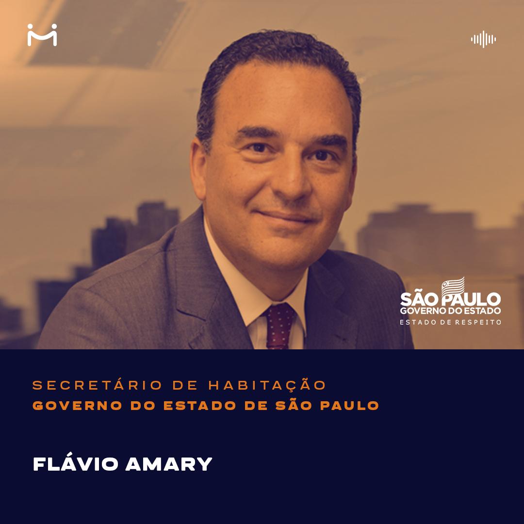 Flávio Amary, secretário de Habitação do Estado São Paulo, fala sobre a experiência de um empresário na gestão pública
