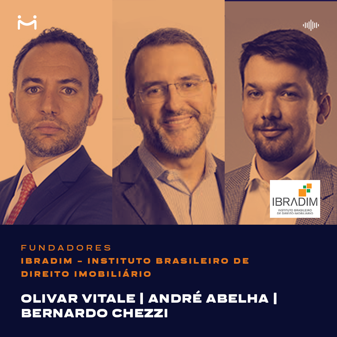Fundadores do IBRADIM falam sobre a trajetória da entidade, os reflexos causados pela COVID-19 nos contratos e as principais pautas do direito imobiliário
