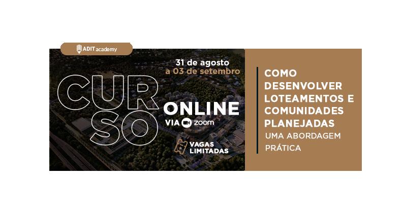 Curso Online - Como desenvolver Loteamentos e Comunidades Planejadas