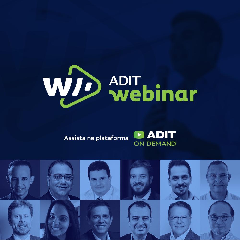 Assista as gravações dos webinars da ADIT Brasil. Estão disponíveis na plataforma de conteúdo ADIT On Demand