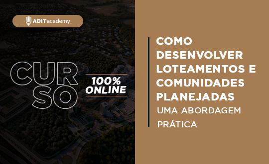 Online | Como desenvolver Loteamentos e Comunidades Planejadas