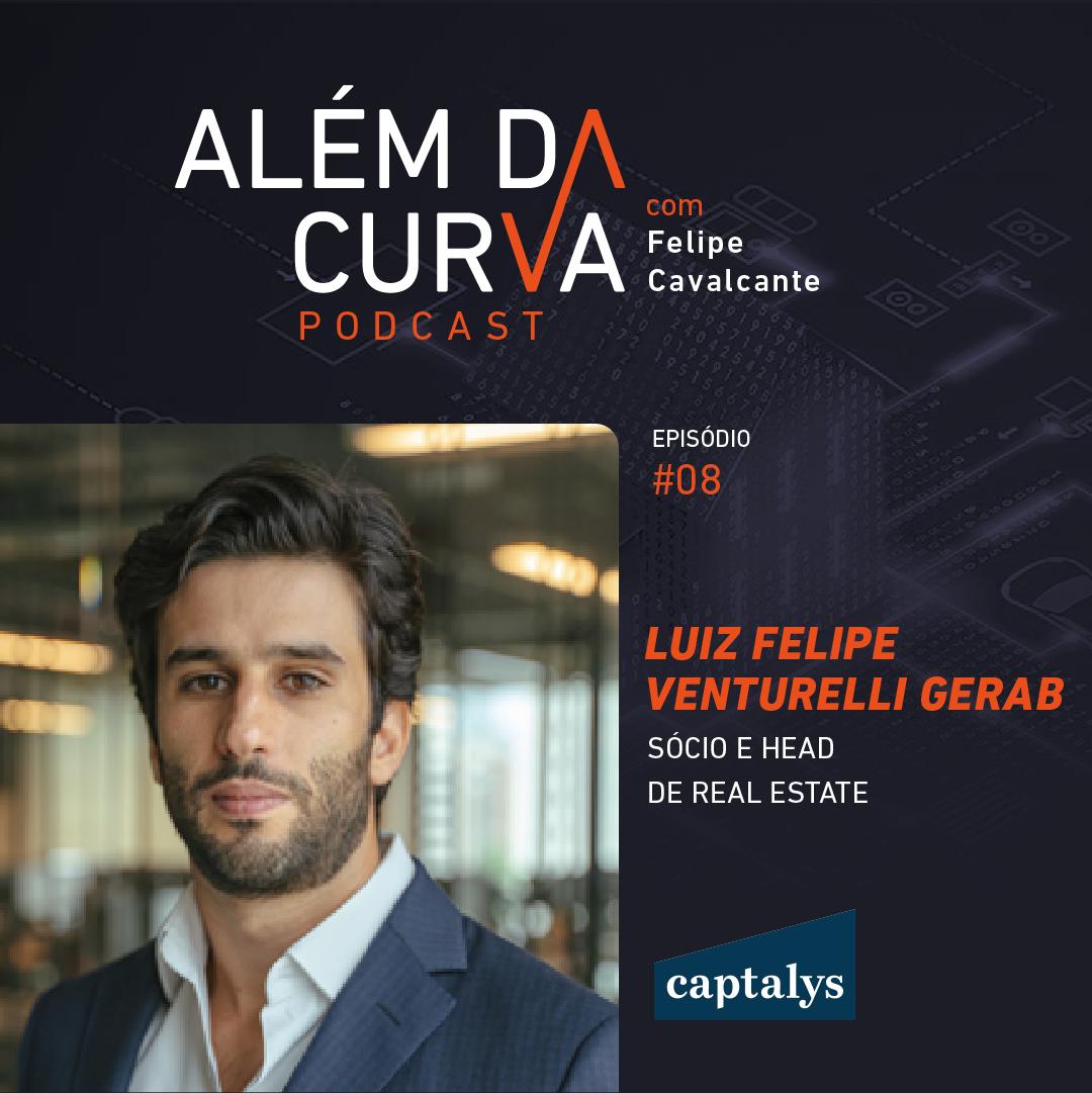 Luiz Gerab da Captalys faz um raio X sobre o mercado de investimentos em loteamentos e incorporação