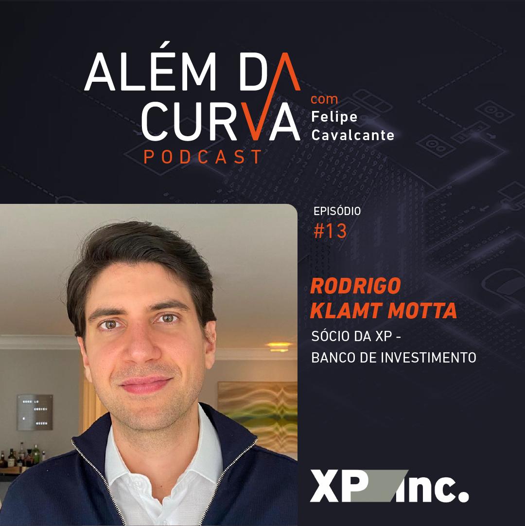 Do Maranhão à Faria Lima: Rodrigo Klamt Motta, Sócio da XP - Banco de Investimento, expõe as rotinas e desafios de um banqueiro de investimentos
