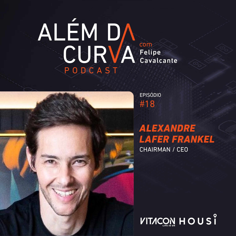 Alexandre Lafer Frankel, da Vitacon e Housi, divide conosco os bastidores da verdadeira revolução que tem feito no mercado imobiliário brasileiro