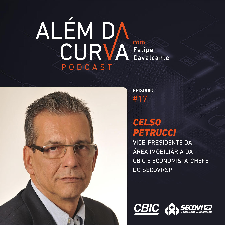 Celso Petrucci, Vice-Presidente da Área Imobiliária da CBIC e Economista-chefe do SECOVI/SP, traça panorama sobre economia e mercado imobiliário e analisa principais questões que impactam o setor