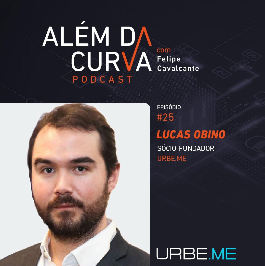 Lucas Obino, da URBE e OSPA, faz um overview sobre investimentos no mercado imobiliário, tecnologia e Cidades Responsivas