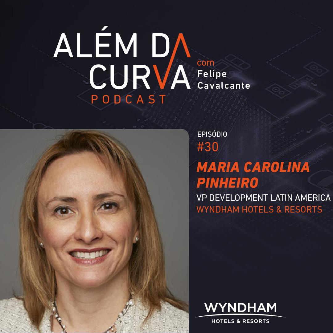 Maria Carolina Pinheiro, VP Development Latin America da Wyndham Hotels & Resorts, comenta estratégia de expansão da maior rede hoteleira do mundo